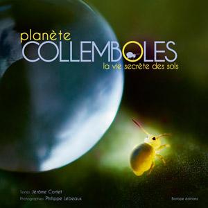 http://www.biotope-editions.com/data/images/collection_parthenope_beaux_livres/ouvrage_planete_collemboles_-_la_vie_secrete_des_sols_2015.jpg