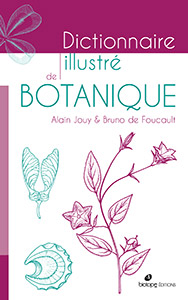 dictionnaire illustr de botanique biotope ditions. Black Bedroom Furniture Sets. Home Design Ideas